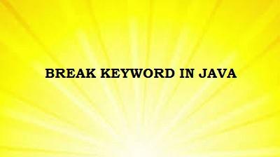 BREAK KEYWORD