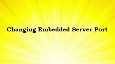 Change embedded server port spring boot